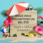 Nous vous souhaitons un bel été!